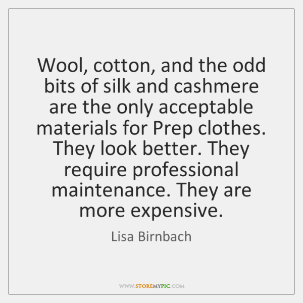 Wool, cotton, and the odd bits of silk and cashmere are the ...