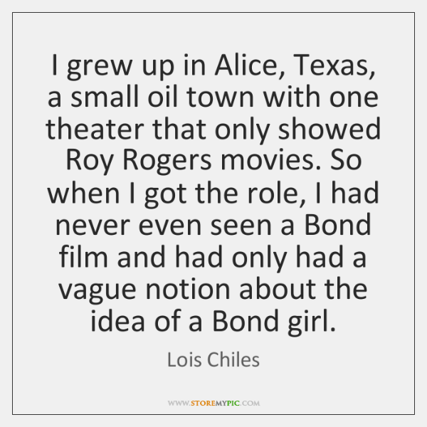 I grew up in Alice, Texas, a small oil town with one ...