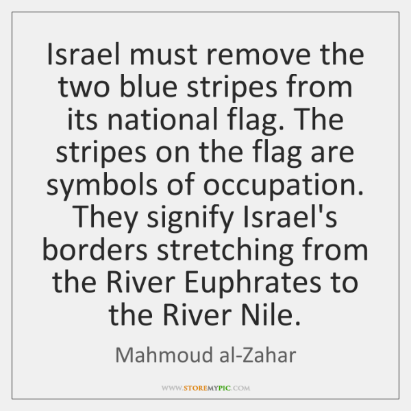 Israel must remove the two blue stripes from its national flag. The ...