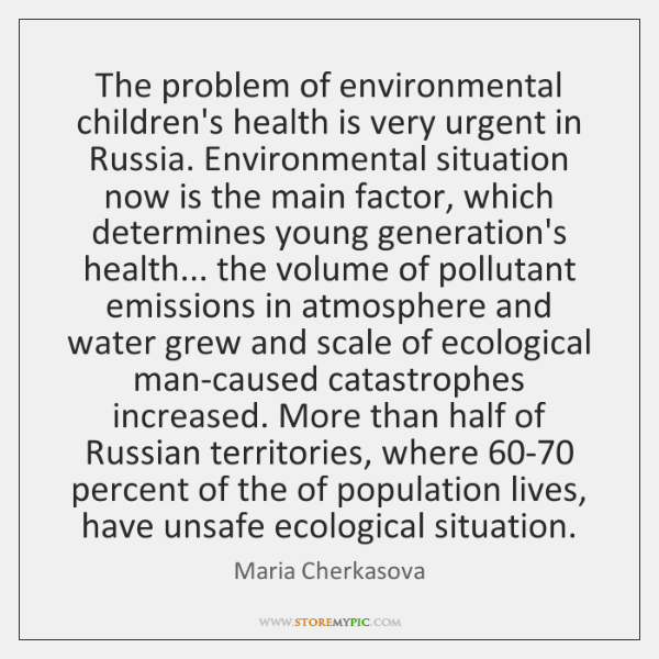 The problem of environmental children's health is very urgent in Russia. Environmental ...
