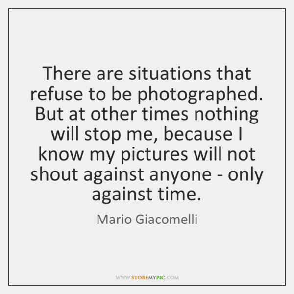 There are situations that refuse to be photographed. But at other times ...