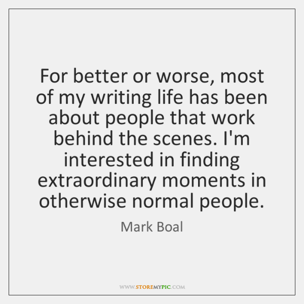 For better or worse, most of my writing life has been about ...