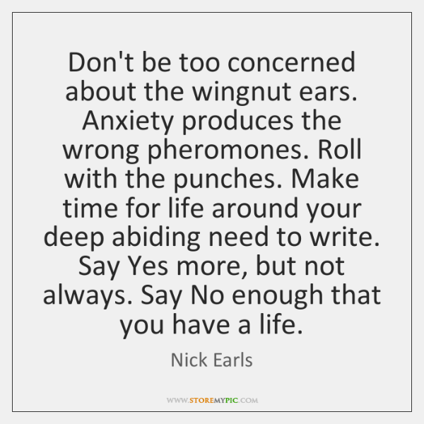 Don't be too concerned about the wingnut ears. Anxiety produces the wrong ...