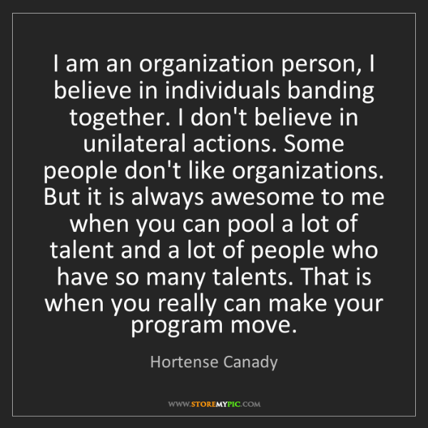 Hortense Canady: I am an organization person, I believe in individuals...