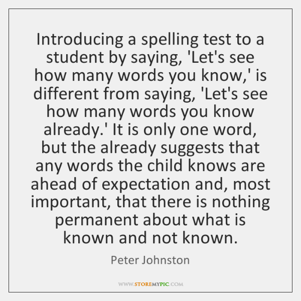 Introducing a spelling test to a student by saying, 'Let's see how ...