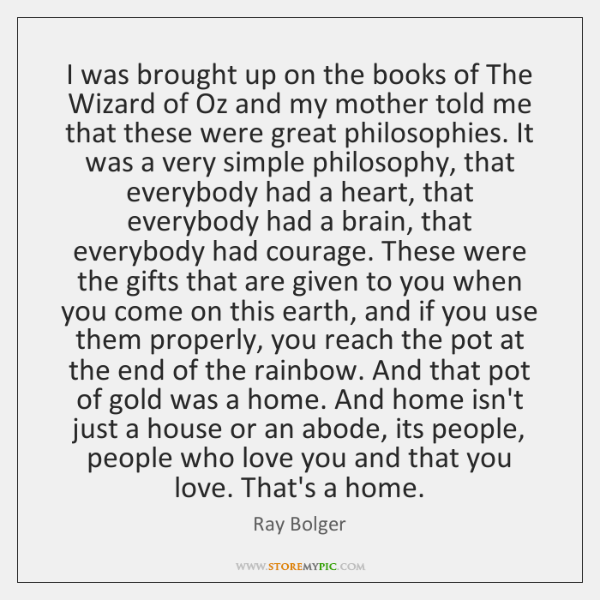 I was brought up on the books of The Wizard of Oz ...