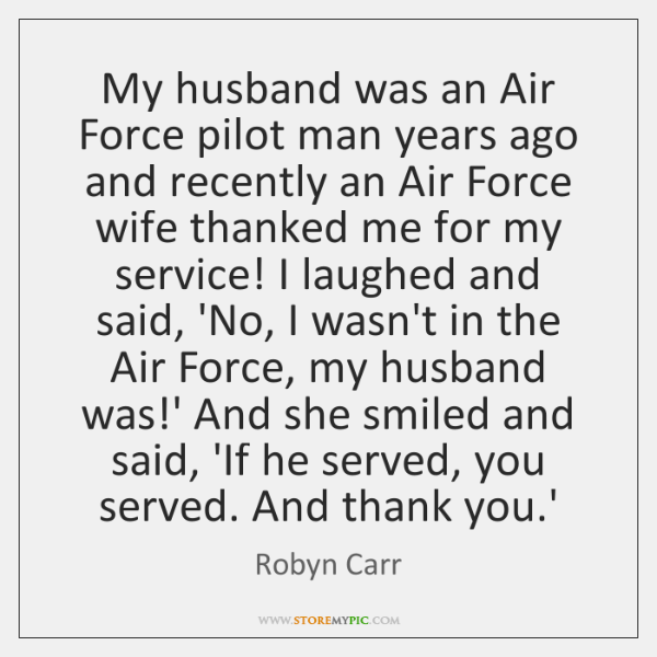 My husband was an Air Force pilot man years ago and recently ...