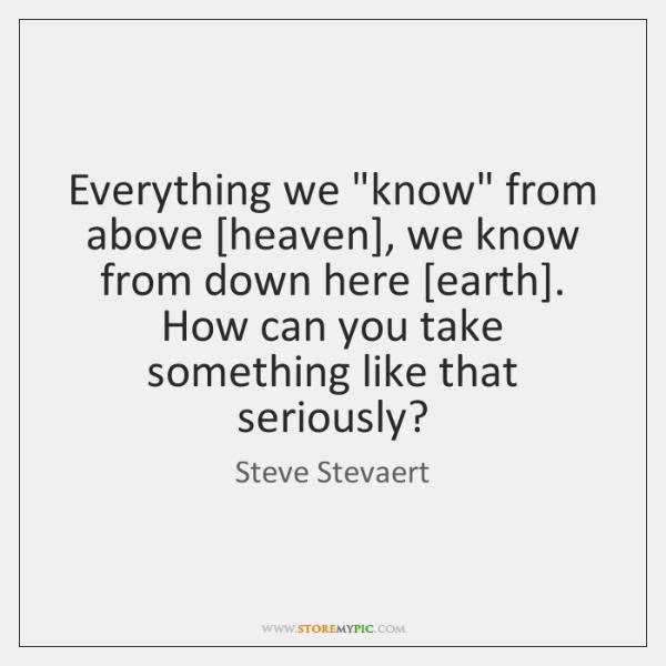 Everything we