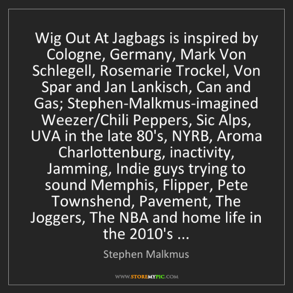 Stephen Malkmus: Wig Out At Jagbags is inspired by Cologne, Germany, Mark...
