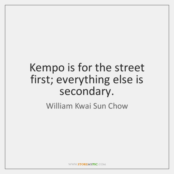 Kempo is for the street first; everything else is secondary.