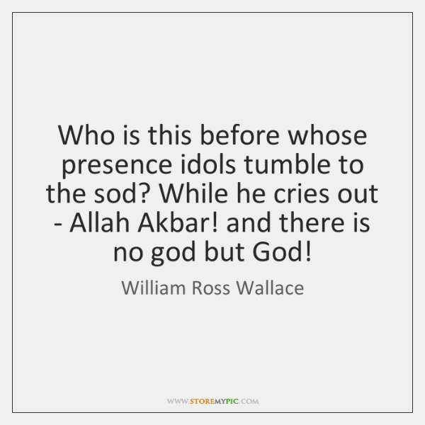 Who is this before whose presence idols tumble to the sod? While ...