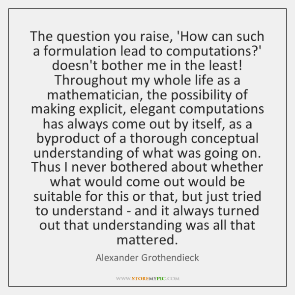 The question you raise, 'How can such a formulation lead to computations?...