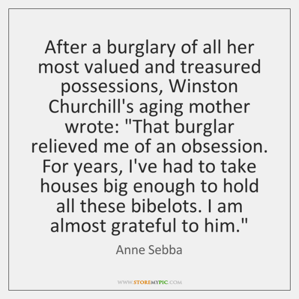 After a burglary of all her most valued and treasured possessions, Winston ...