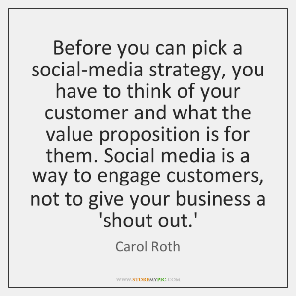 Before you can pick a social-media strategy, you have to think of ...