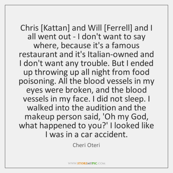 Chris [Kattan] and Will [Ferrell] and I all went out - I ...