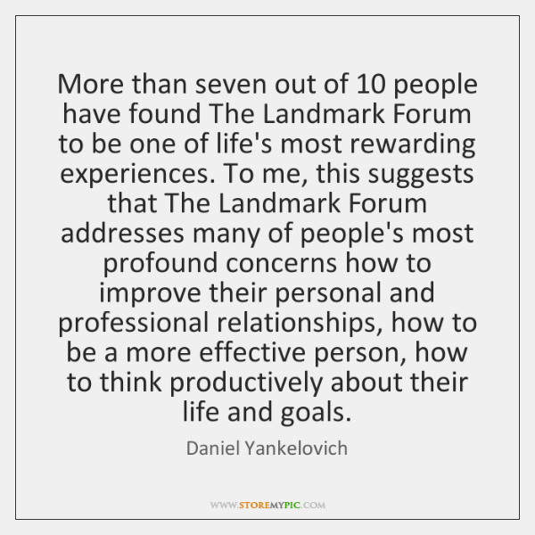 More than seven out of 10 people have found The Landmark Forum to ...
