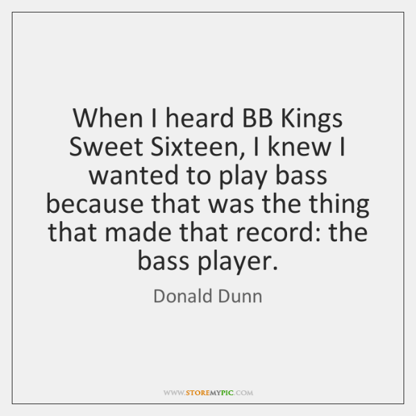When I heard BB Kings Sweet Sixteen, I knew I wanted to ...