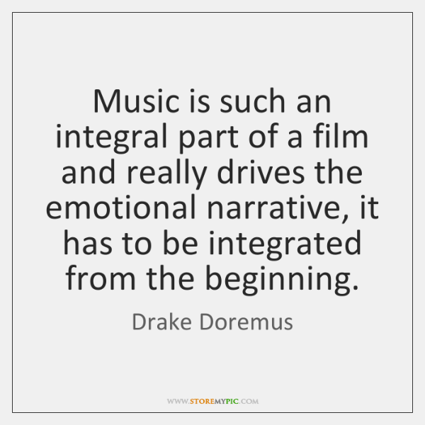 Music is such an integral part of a film and really drives ...