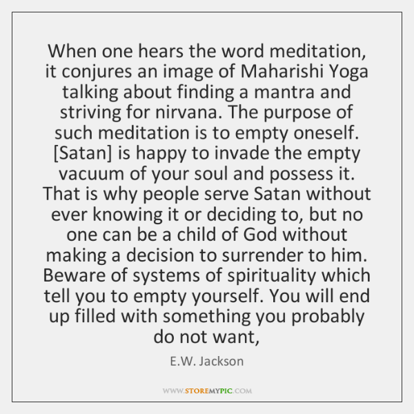 When one hears the word meditation, it conjures an image of Maharishi ...