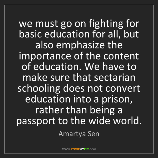 Amartya Sen: we must go on fighting for basic education for all, but...