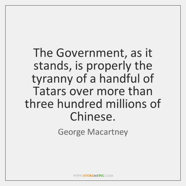 The Government, as it stands, is properly the tyranny of a handful ...