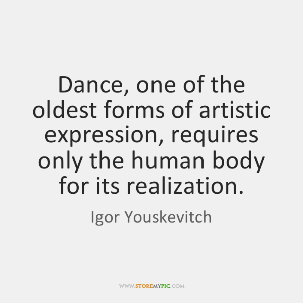 Dance, one of the oldest forms of artistic expression, requires only the ...