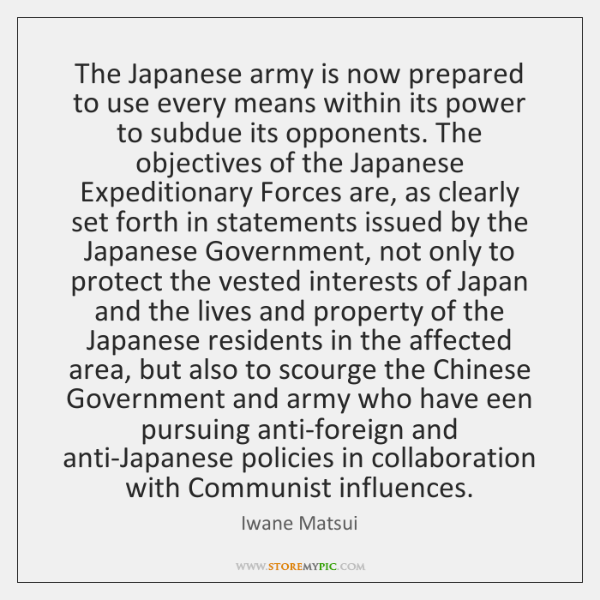 The Japanese army is now prepared to use every means within its ...