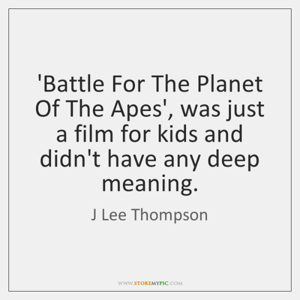 'Battle For The Planet Of The Apes', was just a film for ...