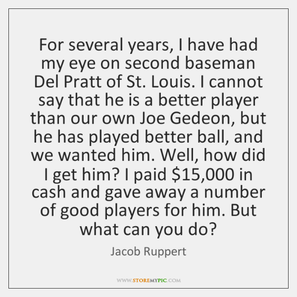 For several years, I have had my eye on second baseman Del ...