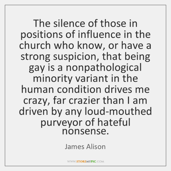 The silence of those in positions of influence in the church who ...