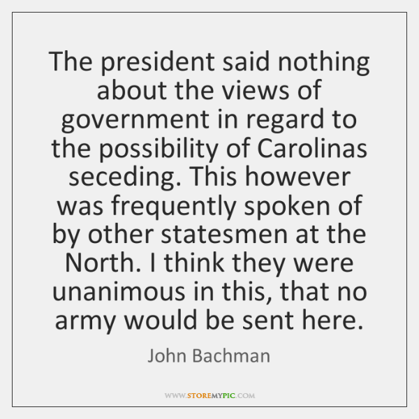 The president said nothing about the views of government in regard to ...