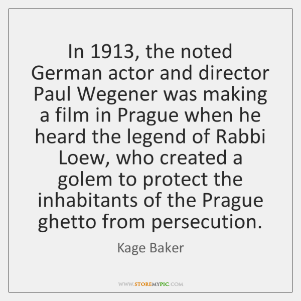 In 1913, the noted German actor and director Paul Wegener was making a ...