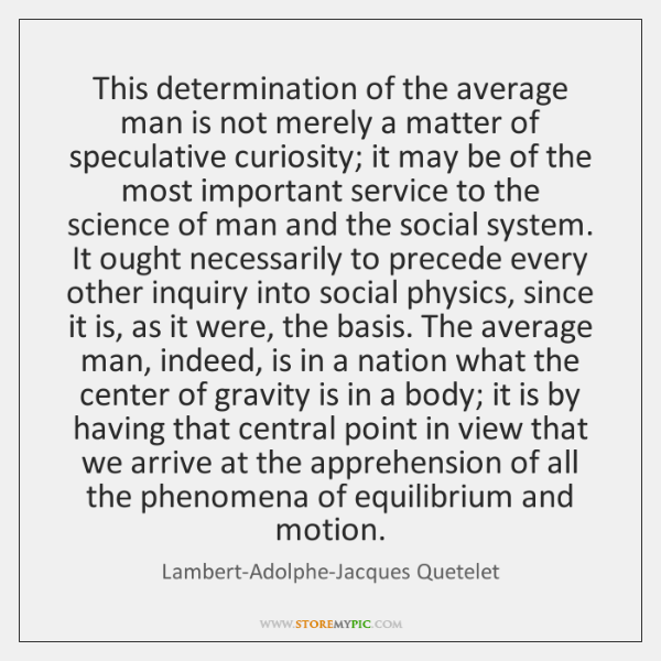 This determination of the average man is not merely a matter of ...