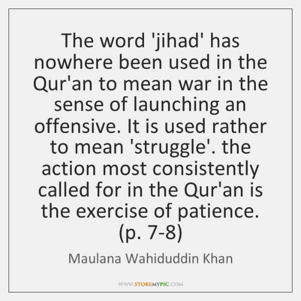 The word 'jihad' has nowhere been used in the Qur'an to mean ...
