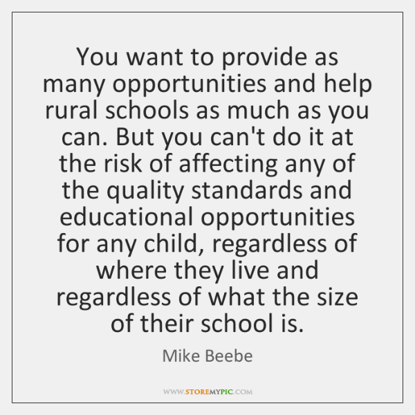 You want to provide as many opportunities and help rural schools as ...