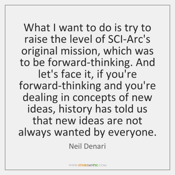What I want to do is try to raise the level of ...