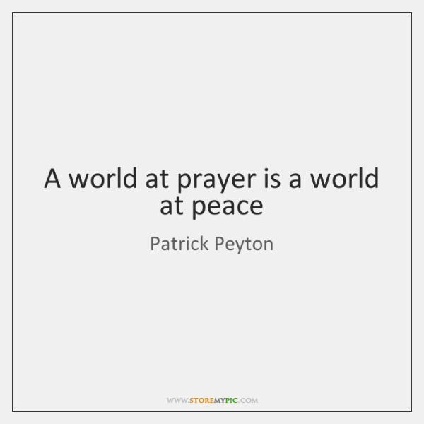 A world at prayer is a world at peace