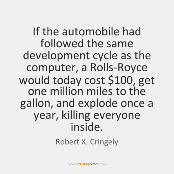 If the automobile had followed the same development cycle as the computer, ...