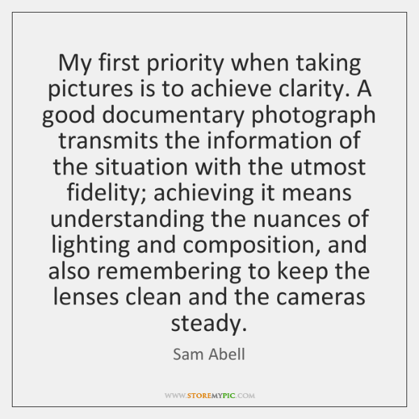 My first priority when taking pictures is to achieve clarity. A good ...
