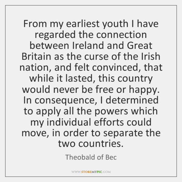 From my earliest youth I have regarded the connection between Ireland and ...