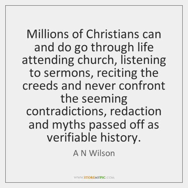 Millions of Christians can and do go through life attending church, listening ...