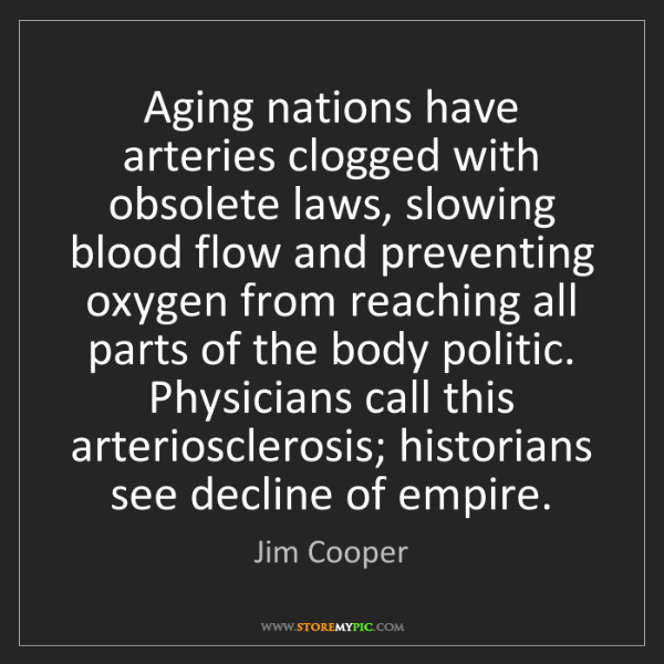 Jim Cooper: Aging nations have arteries clogged with obsolete laws,...