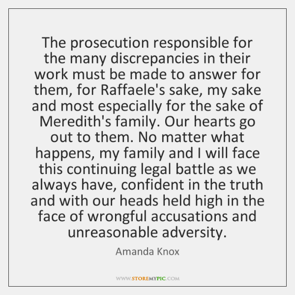 The prosecution responsible for the many discrepancies in their work must be ...