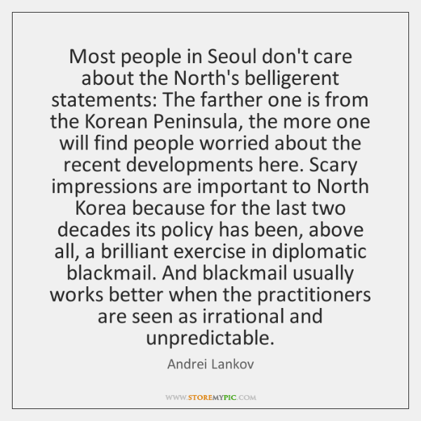 Most people in Seoul don't care about the North's belligerent statements: The ...