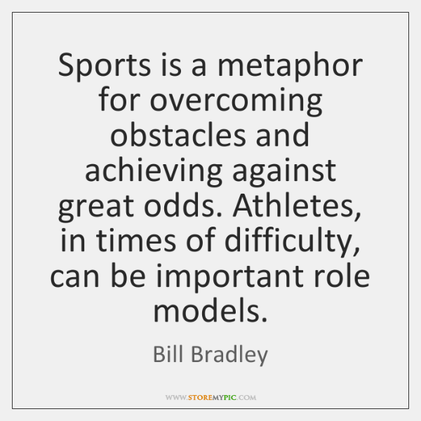 Bill Bradley Quotes StoreMyPic Delectable Overcoming Obstacles Quotes