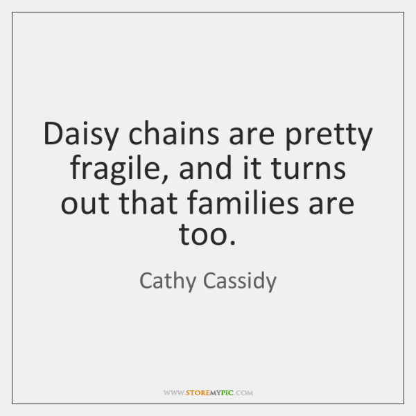 Daisy chains are pretty fragile, and it turns out that families are ...