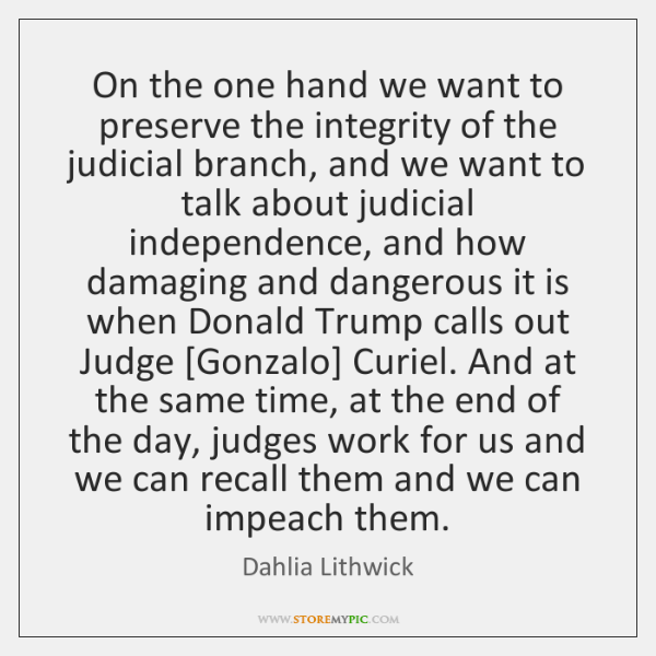 On the one hand we want to preserve the integrity of the ...