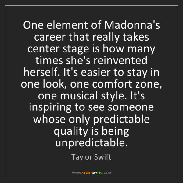 Taylor Swift: One element of Madonna's career that really takes center...