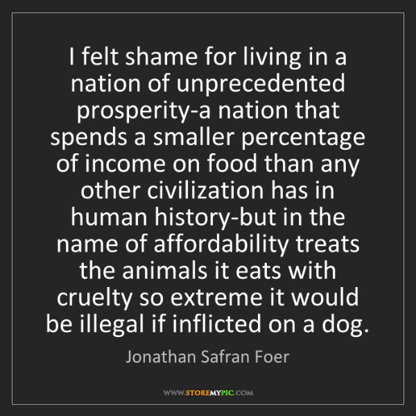 Jonathan Safran Foer: I felt shame for living in a nation of unprecedented...