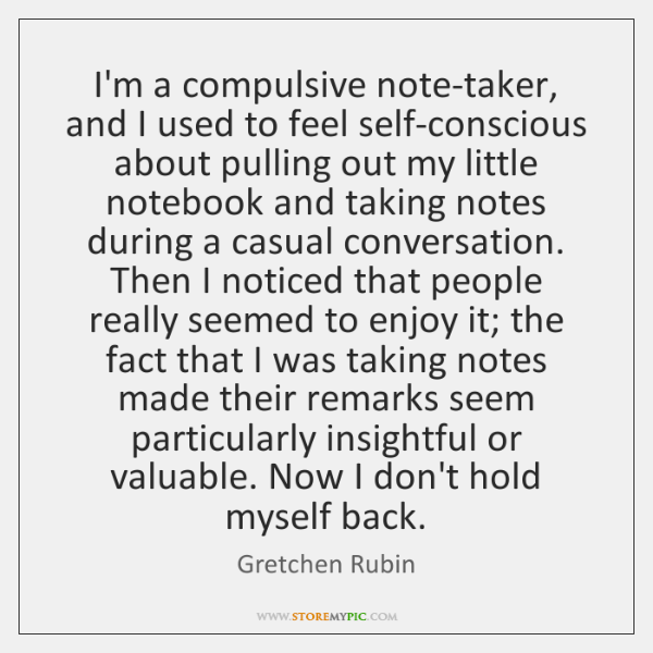 Im A Compulsive Note Taker And I Used To Feel Self Conscious About